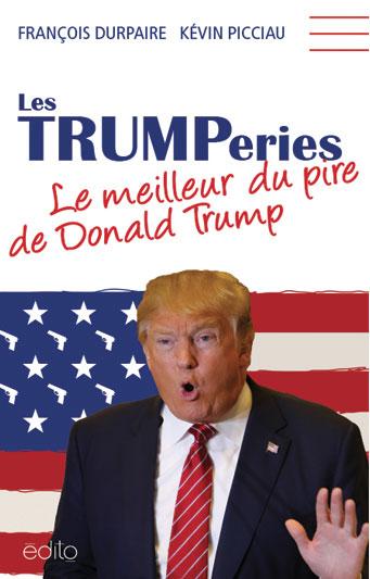 Les TRUMPeries – Le meilleur du pire de Donald Trump Image