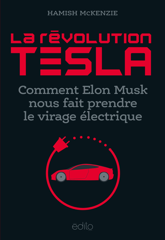 La révolution Tesla - comment Elon Musk nous fait prendre le virage électronique Image