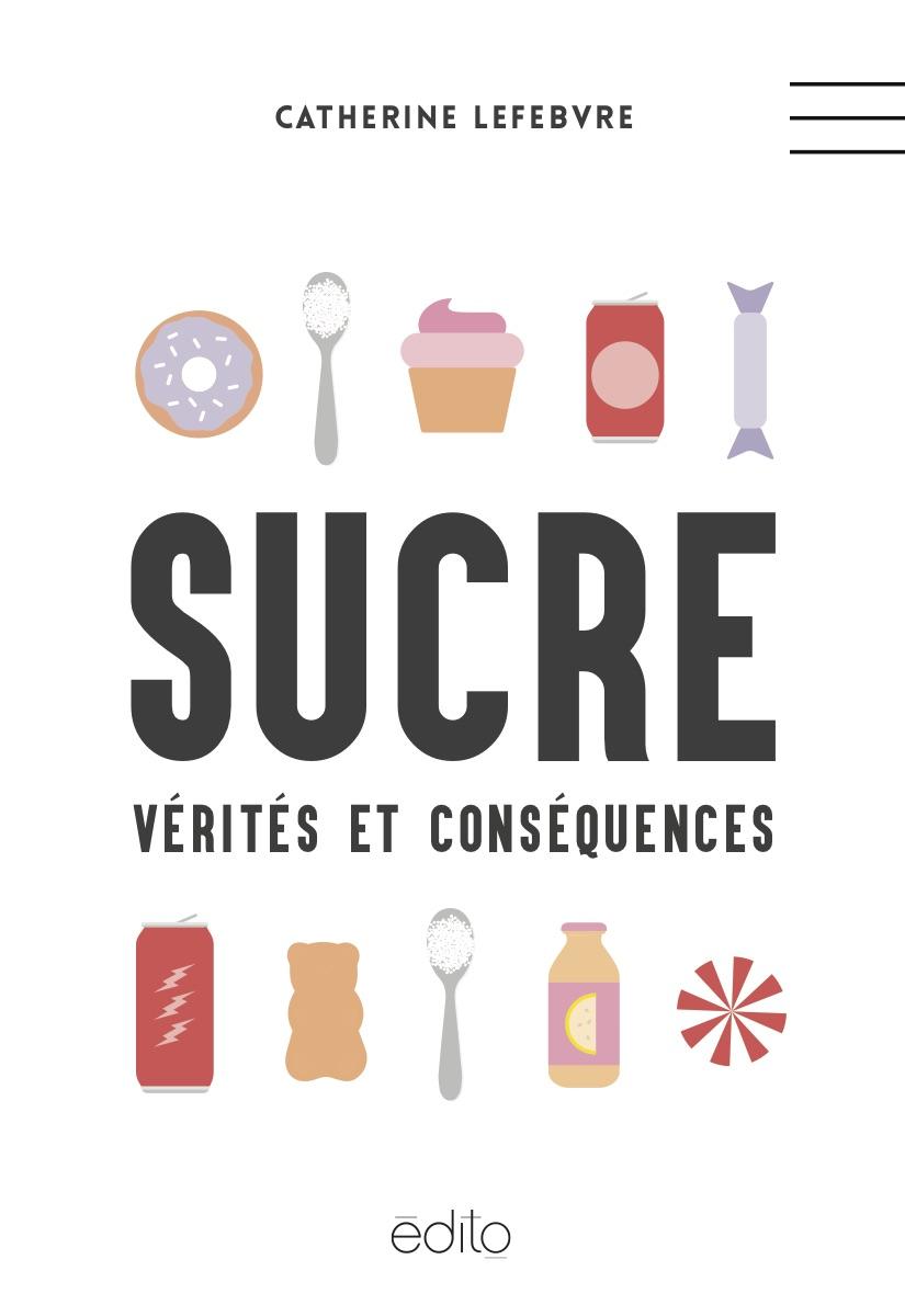 Sucre, vérités et conséquences - nouvelle édition Image